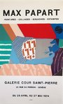 Affiche Max Papart   Peintures  Collages   Gouaches  Estampes  Galerie  Cour Saint Pierre 1974